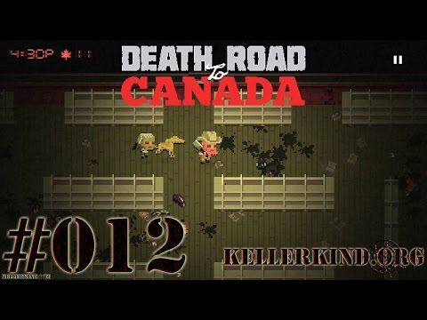 Death Road to Canada #12 – Ende der Glücksträhne ★ We play Death Road to Canada [HD|60FPS]