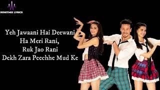 The Jawaani Song (LYRICS) - Student Of The Year 2 I Tiger