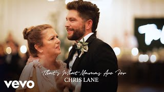 Chris Lane That's What Mamas Are For