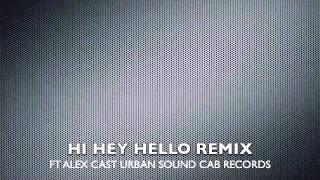 Hi Hey Hello The Chicharones (REMIX)