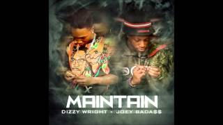 Dizzy Wright Ft Joey Bada$$ - Maintain (Lyrics In Description)