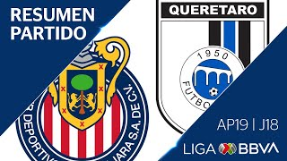 Resumen y Goles | Guadalajara vs Querétaro | Liga BBVA MX - Apertura 2019  - Jornada 18
