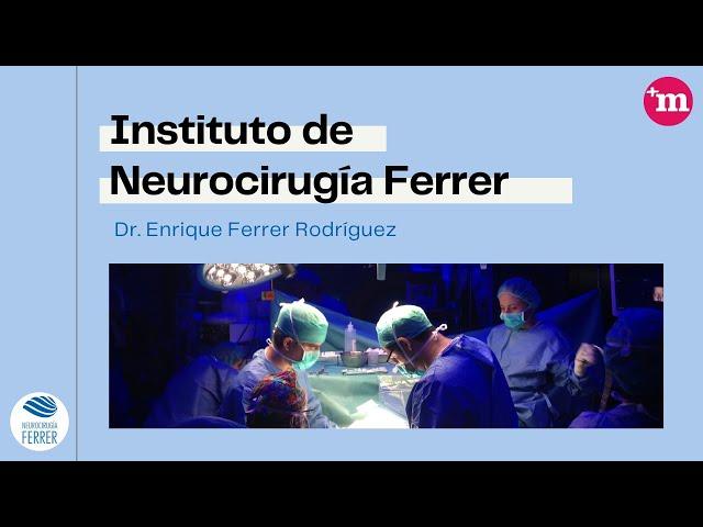 Instituto de Neurocirugía Ferrer - Presentación - Dr. Enrique Ferrer Rodríguez
