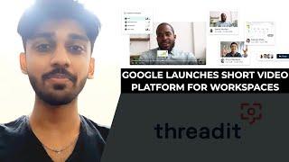 Google launches short video platform for workspaces | TECHBYTES