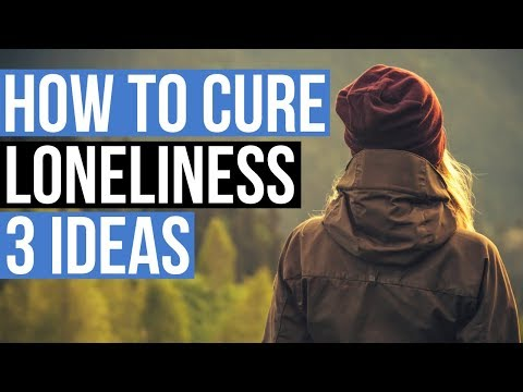 How To Get Over Loneliness - Loneliness Cure