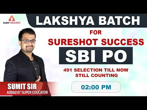 Lakshya Batch For Sureshot Success in SBI PO (491 Selection till now still counting)
