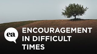 Encouragement in Difficult Times | Joyce Meyer