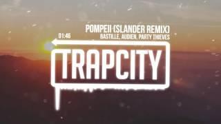 Bastille & Audien & Party Thieves   Pompeii (Slander Remix)
