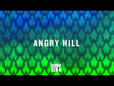 Angry Hill (Song) by George Ezra