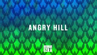 George Ezra   Angry Hill [Official Audio]