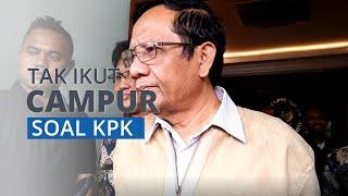 KPK Dikritik karena Hentikan Penyelidikan 36 Perkara Korupsi, Mahfud MD: Kita Tidak Ikut Campur