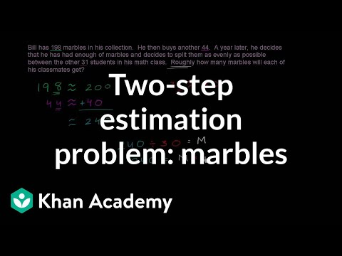 2 Step Estimation Problem Marbles Video Khan Academy