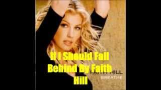 If I Should Fall Behind By Faith Hill *Lyrics in description*