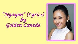 Golden Canedo First And Latest Single- Ngayon Lyrics