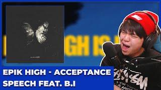 EPIK HIGH (에픽하이) - 'ACCEPTANCE SPEECH' (Feat B.I) Reaction [THE LYRICS ARE SOO MEANINGFUL]