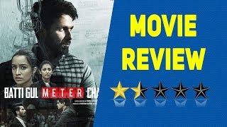 Batti Gul Meter Chalu | Movie Review | Shraddha Kapoor Shahid Kapoor |