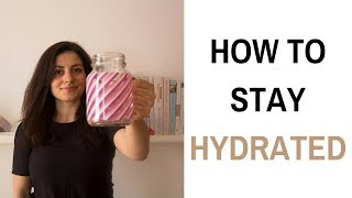 How to Stay Hydrated - 5 Way to Stay Hydrated