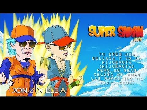 Letra Super Saiyan Flow Jon Z Ft Ele A El Dominio