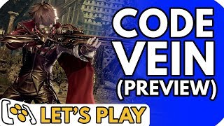 Code Vein Preview - Let's Play