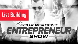 List Building - The FourPercent Entrepreneur Show with Vick Strizheus