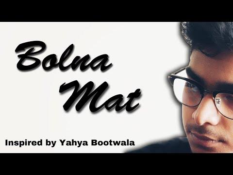 Bol Na mat | Yahya Bootwala inspired poem ( Love poetry