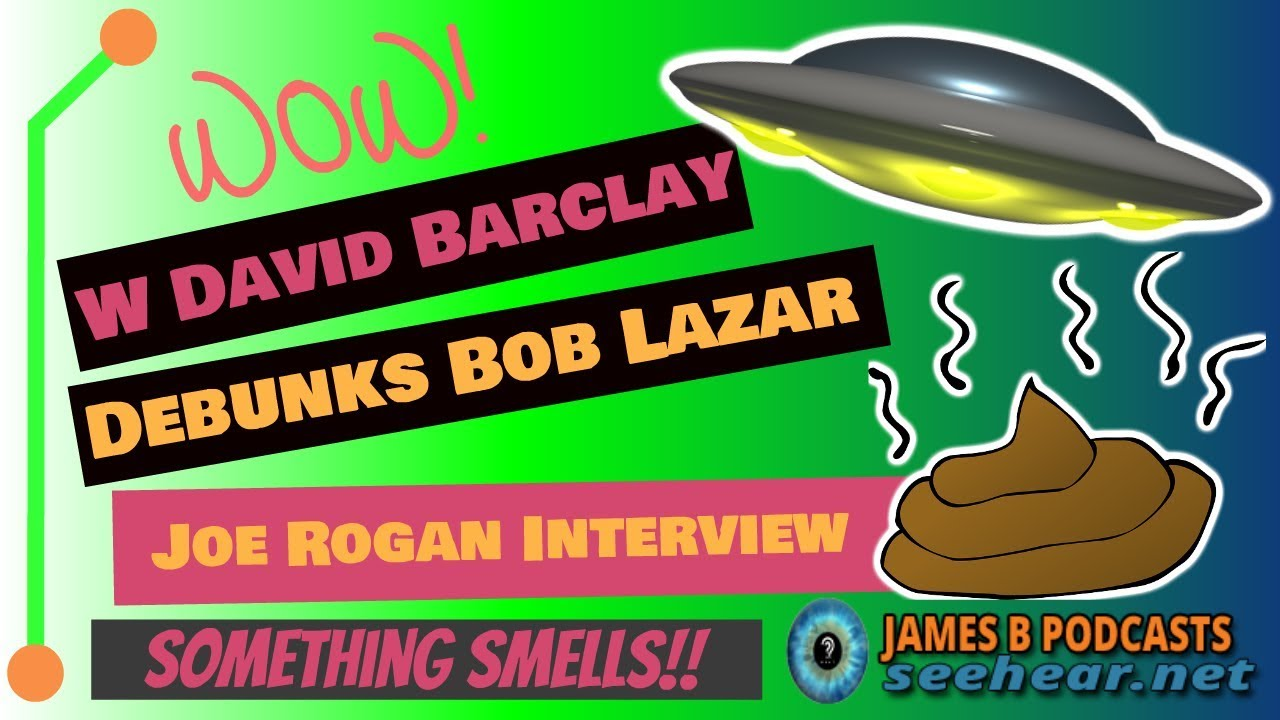 W. David Barclay Debunks Joe Rogan Interview of Bob Lazar