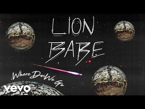 Where Do We Go (Song) by Lion Babe