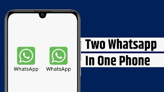 How To Install 2 WhatsApp Accounts On 1 Android Mobile