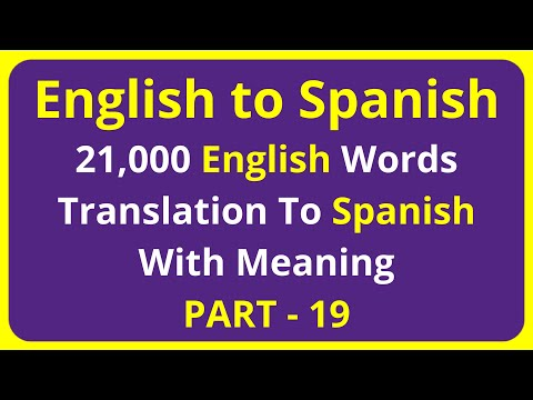 Translation of 21,000 English Words To Spanish Meaning - PART 19   english to spanish translation