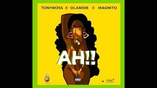 Olamide  X Tony Ross X Magnito   Ah!! (official Audio)