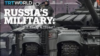 RUSSIA's MILITARY: Is it really a threat?