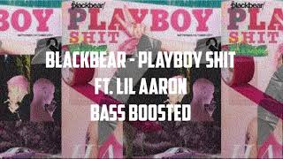 blackbear - playboy shit ft. lil aaron (Bass Boosted)