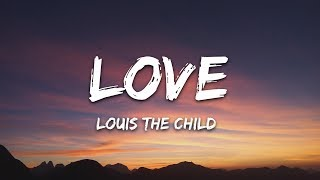 Louis The Child   LOVE (Lyrics) Ft. Elohim