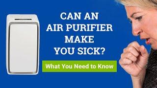 Can an Air Purifier Make You Sick? (Cause Headaches, Cough, Sore Throat or Nosebleed?)