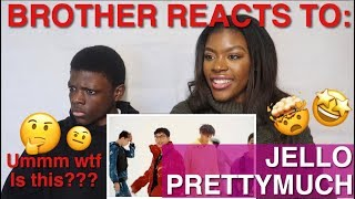 My Brother Reacts To Jello (Official Video) By PRETTYMUCH