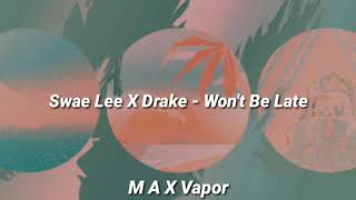 Swae Lee × Drake - Won't Be Late(Sub. Español)