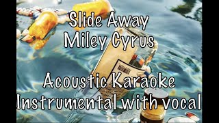 Miley Cyrus   Slide Away Acoustic Karaoke Instrumental With Guide Vocal