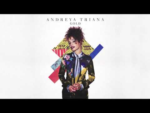 Gold (Song) by Andreya Triana