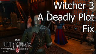 The Witcher 3 - A Deadly Plot Won't Start - Workaround/Fix for Meet Dijkstra at the Passiflora