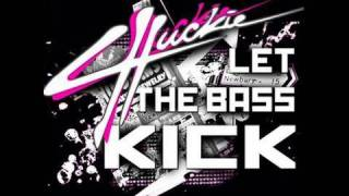 Chuckie - Let The Bass Kick