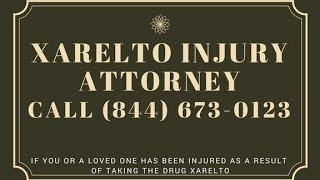 Xarelto Lawsuit Attorney San Diego CA | 844-673-0123 | Top Xarelto Lawyer San Diego California
