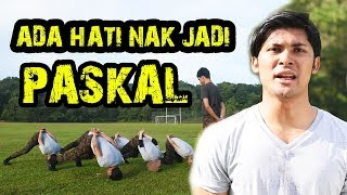ADA HATI NAK JADI PASKAL!!!