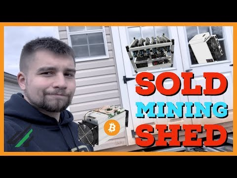 I Sold My Cryptocurrency Mining Farm Shed for $2000?! Why?!