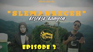 Download lagu Slemanreceh Kesekso Kangen Mp3