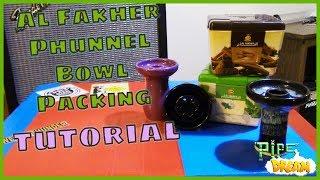 Al Fakher Packing Tutorial: Phunnel Bowl