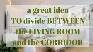 An interesting solution to divide between the living room and the corridor