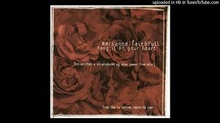 Marianne Faithfull - Hang It On Your Heart