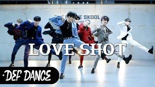 EXO (엑소) - Love Shot (러브샷) 댄스학원 No.1 KPOP DANCE COVER / 데프수강생 월말평가 가수오디션 defdance