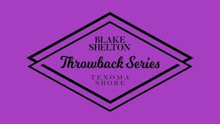 "Blake Shelton - ""Turnin' Me On"" (Texoma Shore Throwback Series)"