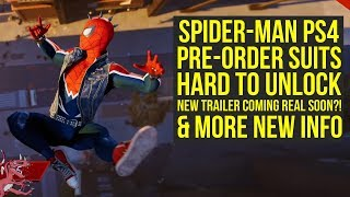 Spider Man PS4 News Pre order Suits HARD TO UNLOCK, Potential New Trailer Date & More (Spiderman PS4